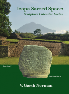 "Izapa Sacred Space by V. Garth Norman--260-pages: Ancient Mesoamerican ""Calendar Round"" that originated at the Izapa Temple Center, So. Mexico--home of the Tree of LIfe stone. For Sale eBay.com or ""Contact Us"" (at right0"